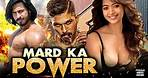MARD KA POWER Movies Dubbed In Hindi 2021 Full   Latest Blockbuster Movie 2021 Dubbed In Hindi