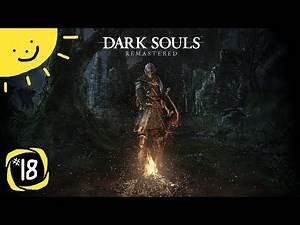Let's Play Dark Souls Remastered | Part 18 - Knight Solaire | Blind Gameplay Walkthrough