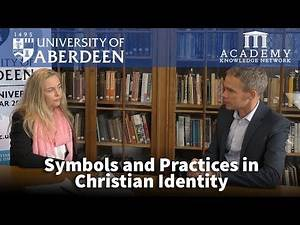 Symbols and Practices in Christian Identity | University of Aberdeen