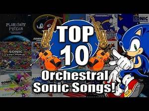 Top 10 Orchestral Sonic Songs! - Piplupfan77