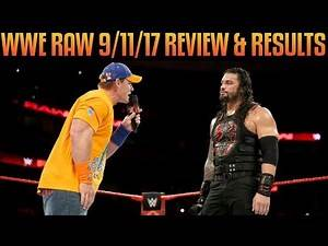 WWE Raw 9/11/17 Full Show Review: JOHN CENA VS BRAUN STROWMAN, ROMAN REIGNS VS JASON JORDAN