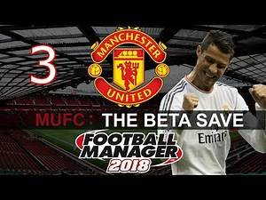 Football Manager 2018 - FM2018 Beta Save - Man United Playthrough - Episode 3 - REAL MADRID