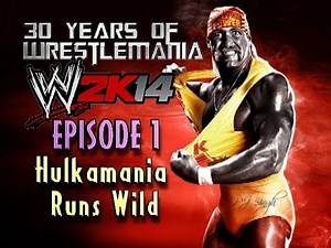 WWE 2K14: 30 Years of WrestleMania: Hulkamania Runs Wild - 1