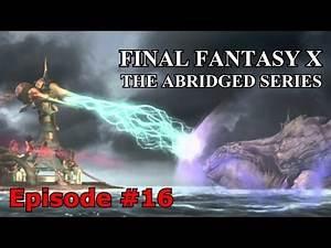 Final Fantasy X The Abridged Series Episode 16