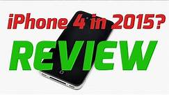 iPhone 4 in 2015? REVIEW