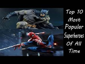 Top 10 Most Popular Superheroes Of All Time