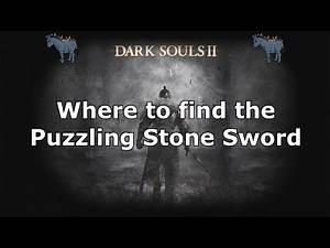 Dark Souls 2: Where to find the Puzzling Stone Sword