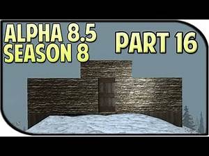 7 Days to Die Alpha 8.5 Gameplay / Let's Play Season 8 Part 16 - House Progress!