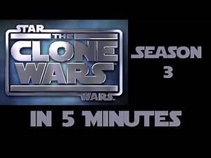 Star Wars The Clone Wars Season 3 in 5 Minutes