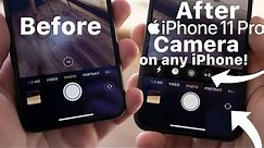 How to Get iPhone 11 Pro Camera on ANY iPhone! 6s,SE,7,7Plus,8Plus,X