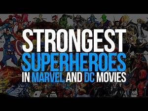 10 Strongest Superheroes in Marvel and DC Movies