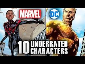 10 Most Underrated Characters from Marvel & DC