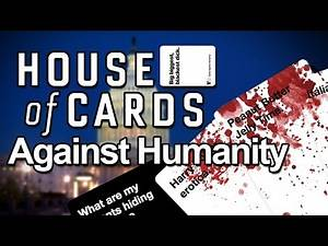 House of Cards Against Humanity (Parody)