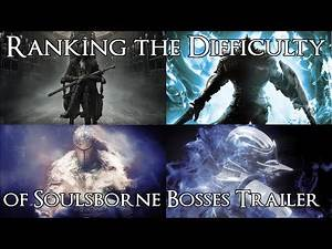 Ranking the Soulsborne Bosses from Easiest to Hardest - Trailer/Announcment