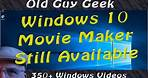 Windows 10 - No Movie Maker? It's Still Available!!! (For Now)