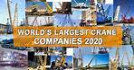 Top 8 World's Largest Crane Companies 2020