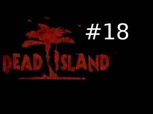 Dead Island Co-Op Walkthrough w/ Kootra Nova and Sp00n Part 18: Fists of Fury