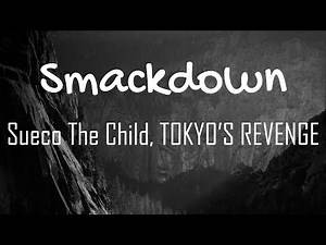 Sueco The Child, TOKYO'S REVENGE - Smackdown // LYRICS // HECK RAP