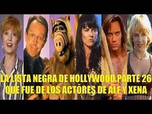 LA LISTA NEGRA DE HOLLYWOOD PARTE 26 QUE FUE DE LOS ACTORES DE ALF, HERCULES Y XENA