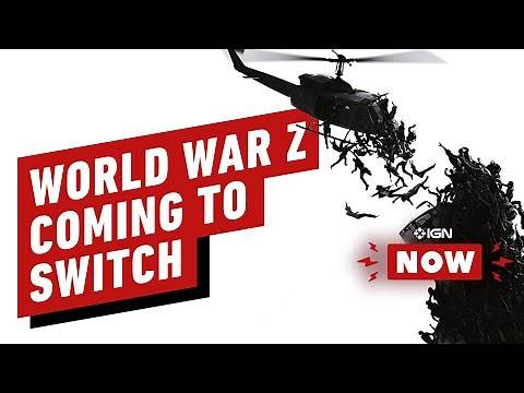 World War Z Coming to Switch, GOTY Edition Announced - IGN Now