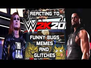 REACTING TO FUNNY WWE 2K20 BUGS, MEMES & GLITCHES