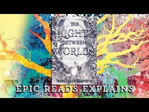 The Light Between Worlds by Laura E. Weymouth | Epic Reads Explains | Book Trailer
