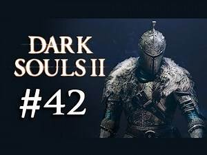 Dark Souls 2 Walkthrough Part 42 - Shaded Woods (1080p Gameplay Commentary)
