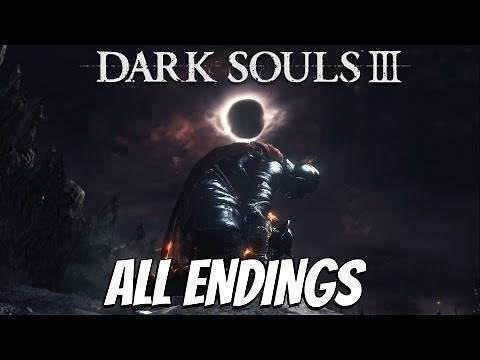Dark Souls 3 - ALL ENDINGS