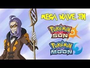 Pokémon Sun and Moon - Mega Wave in the new games? (Speculation)