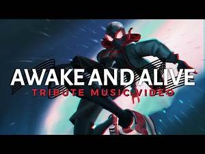 SPIDER-MAN: INTO THE SPIDER VERSE 「 MMV 」 Awake And Alive