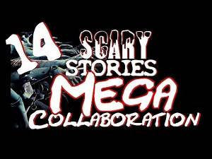 14 SCARY Stories   MEGA Collaboration