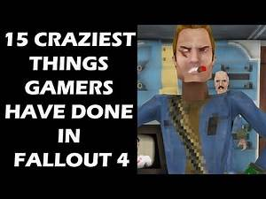 15 Craziest Things Gamers Have Done In Fallout 4