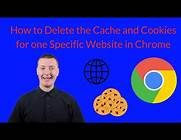 How to Delete Cache and Cookies for a Specific Website in Chrome