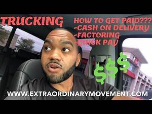 TRUCKING BUSINESS: HOW TO GET PAID? FACTORING SERVICE, COD, QUICK PAY & INVOICING THE BROKER!!!