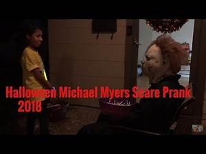 Halloween Michael Myers Scare Prank 2018!!! (TRICK OR TREATING)