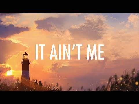 Kygo, Selena Gomez – It Ain't Me (Lyrics) 🎵