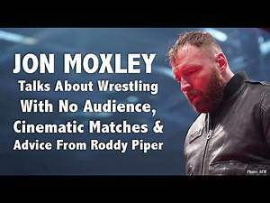 Jon Moxley Talks About Wrestling With No Crowds, Cinematic Matches and Advice From Roddy Piper