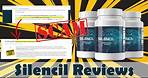 Silencil Supplement Reviews | SCAM ALERT! Truth Exposed!