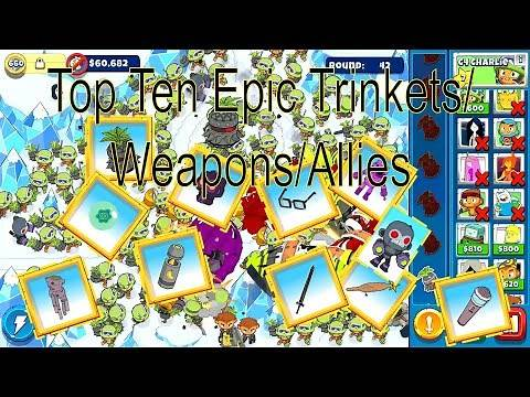 Top 10 Epic Pieces of Loot(Trinkets Weapons Allies) | Bloons Adventure Time TD | E154