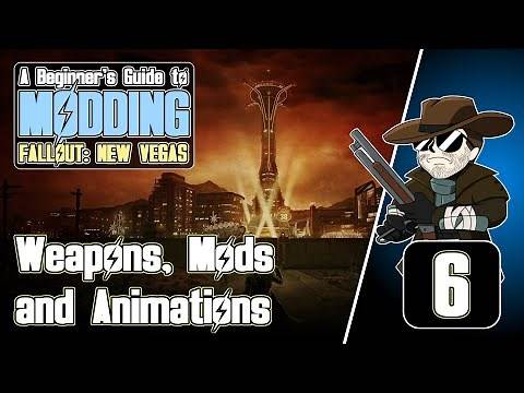 Beginner's Guide to Modding FALLOUT: New Vegas (2020)#6 : Weapons, Mods and Animations