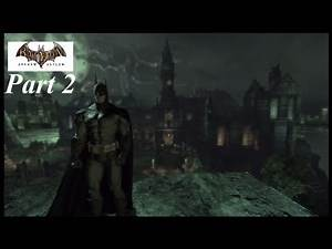 Batman Arkham Asylum Pt 2; Escape the Asylum.