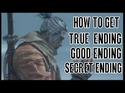 Sekiro Shadows Die Twice How to Get True Ending & Good Ending & Secret Ending