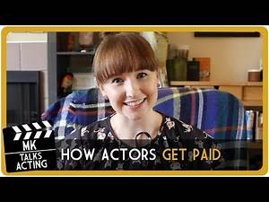 MK Talks Acting: How Actors Get Paid!