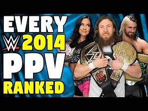 Every 2014 WWE PPV Ranked From WORST To BEST