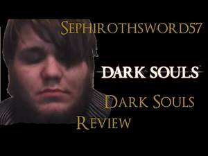 Dark Souls - Sephirothsword57 Review