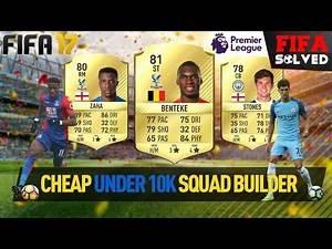 FIFA 17 Cheap U10K Premier League Squad Builder