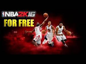 How to get NBA 2K16 For Free! Play NBA 2K16 For Free Now!