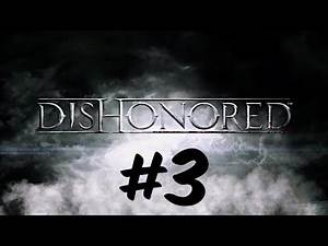 Dishonored #3 - The Outsider