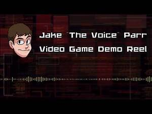 Voice Acting Demo Reel 2019 (Video Games) - Jake 'The Voice' Parr