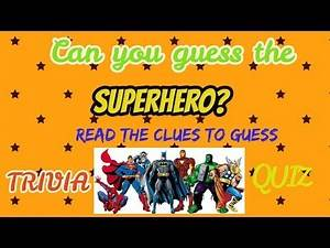Guess the Superhero by the clues! Trivia Quiz